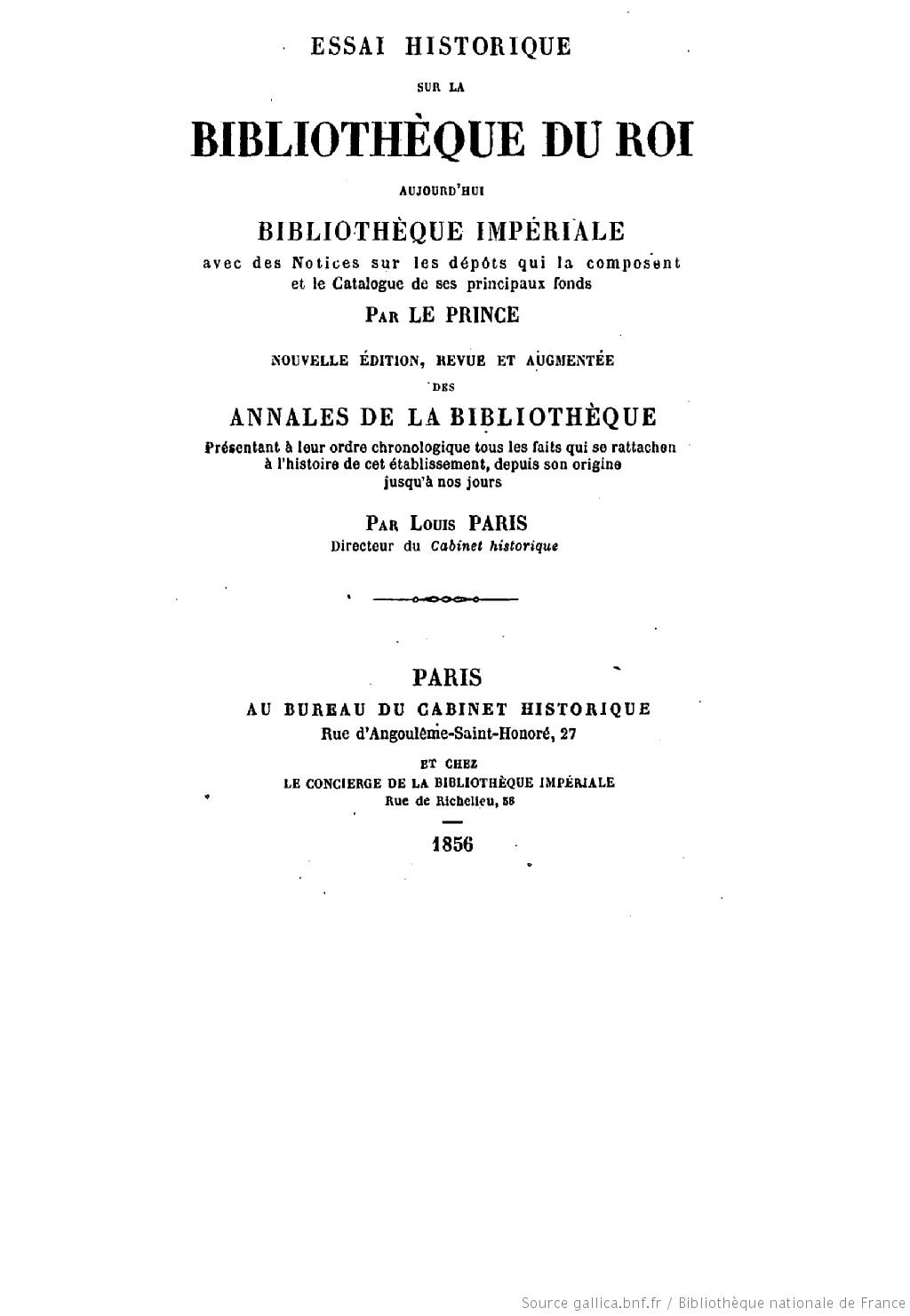 Essai historique sur la Bibliothèque du roi, aujourd'hui Bibliothèque impériale (Éd.1856) - Nicolas-Thomas Leprince