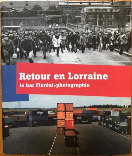 Collectif, Retour en Lorraine, Paris, Trans Photographic Press, 2008.