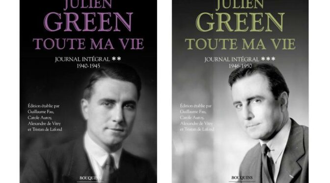 Parution : Toute ma vie – Journal intégral de Julien Green – tomes 2, 1940-1945 et 3, 1946-1950